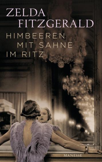 Himbeeren mit Sahne im Ritz von Zelda Fitzgerald