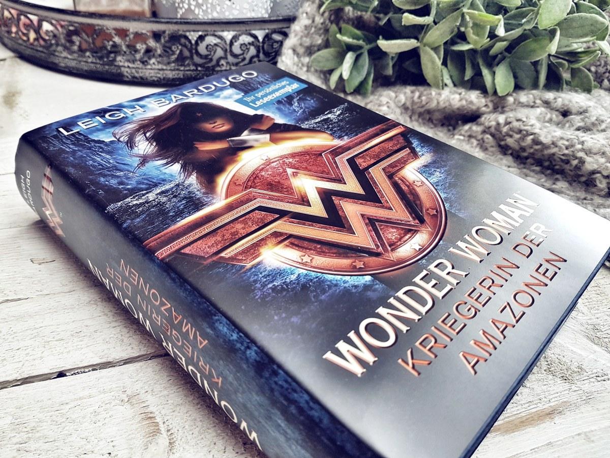 Rezension: Leigh Bardugo - Wonder Woman. Kriegerin der Amazonen | 5 Gründe das Buch zu lesen