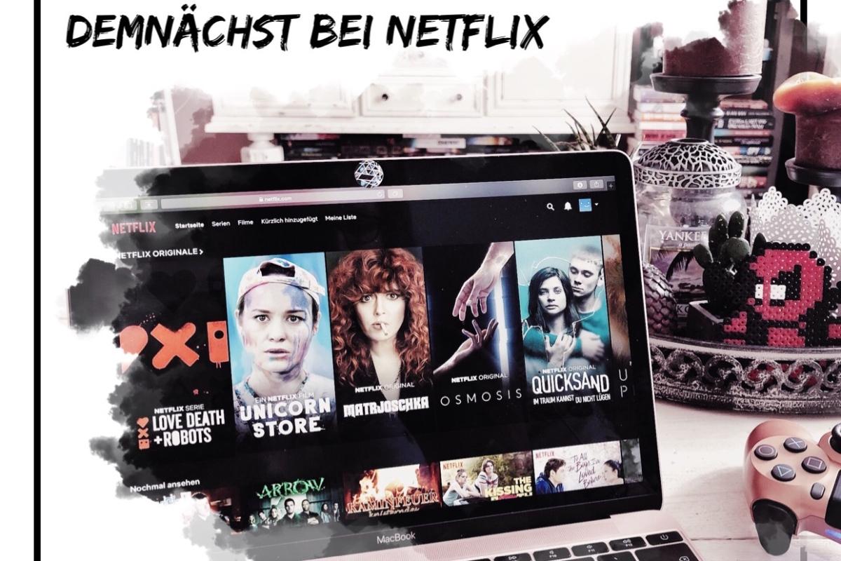 Demnächst bei Netflix - meine Watchlistneuheiten